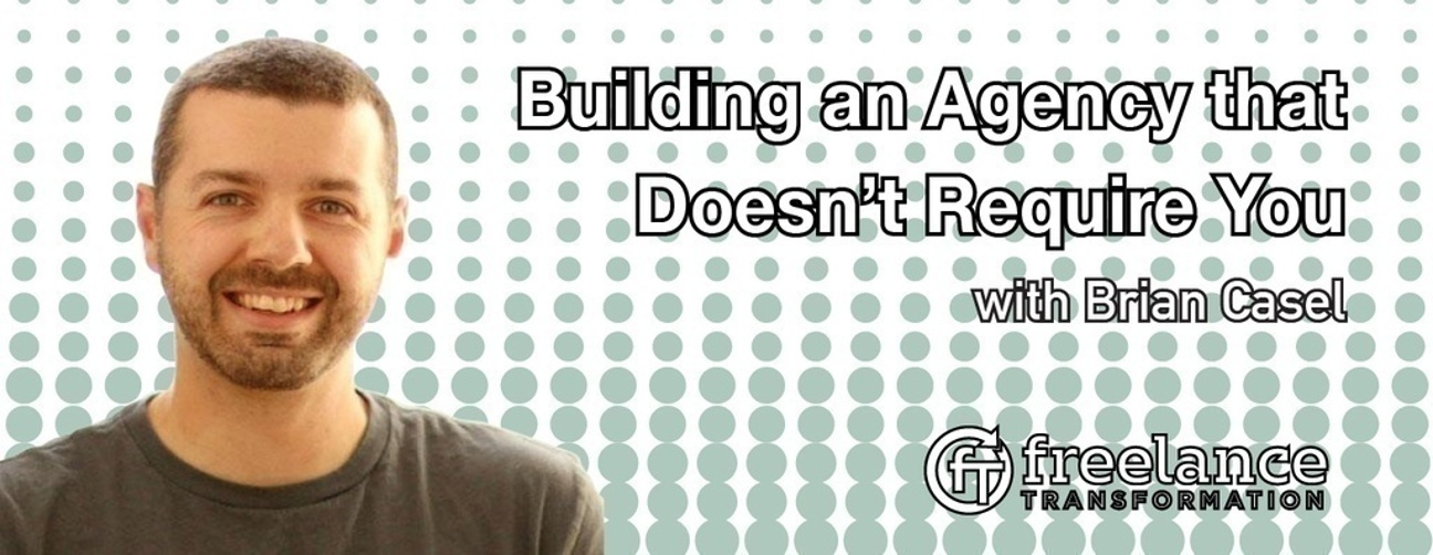 image for post - FT 017: Building an Agency that Doesn't Require You with Brian Casel