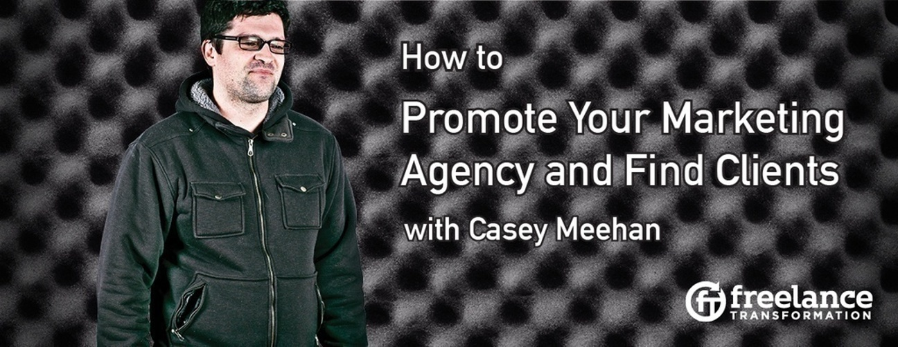 image for post - FT 018: How to Promote Your Marketing Agency and Attract Clients with Casey Meehan
