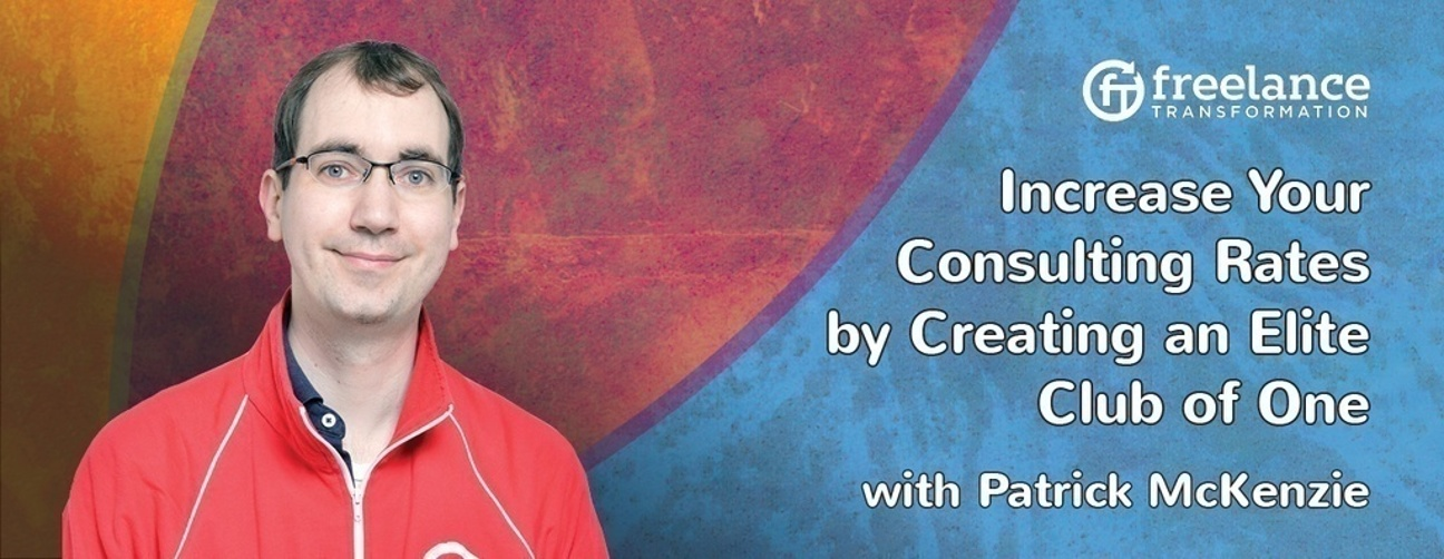 image for post - FT 020: Increase Your Consulting Rates with Patrick McKenzie (aka patio11)