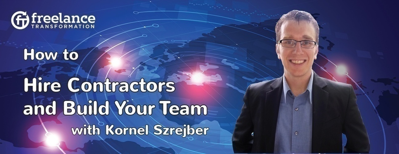 image for post - FT 021: How to hire Contract Workers and Build Your Team with Kornel Szrejber