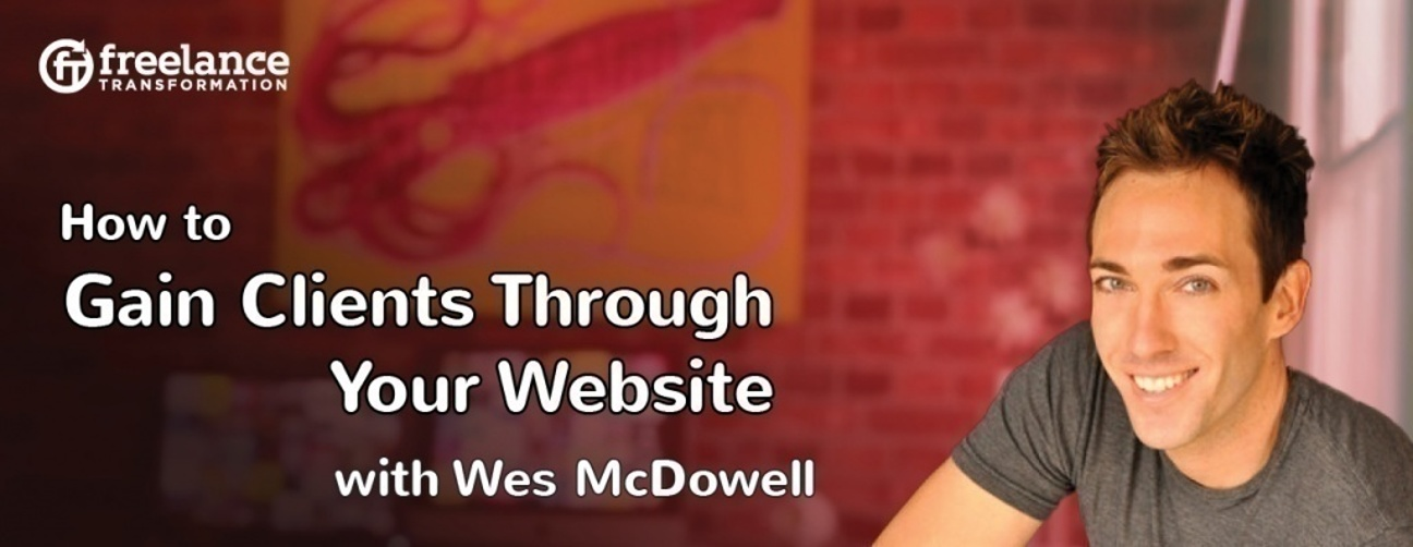 image for post - FT 033: How to Gain Clients Through Your Website with Wes McDowell