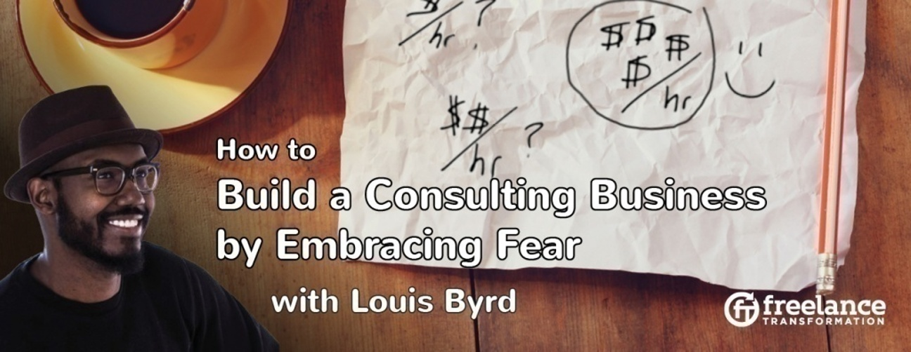 image for post - FT 034: Build a Consulting Business and Embrace Fear with Louis Byrd
