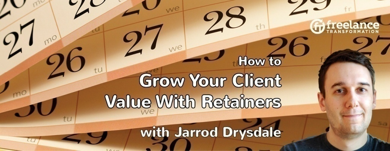 image for post - FT 035: How to Grow Your Client Value Using Retainers with Jarrod Drysdale