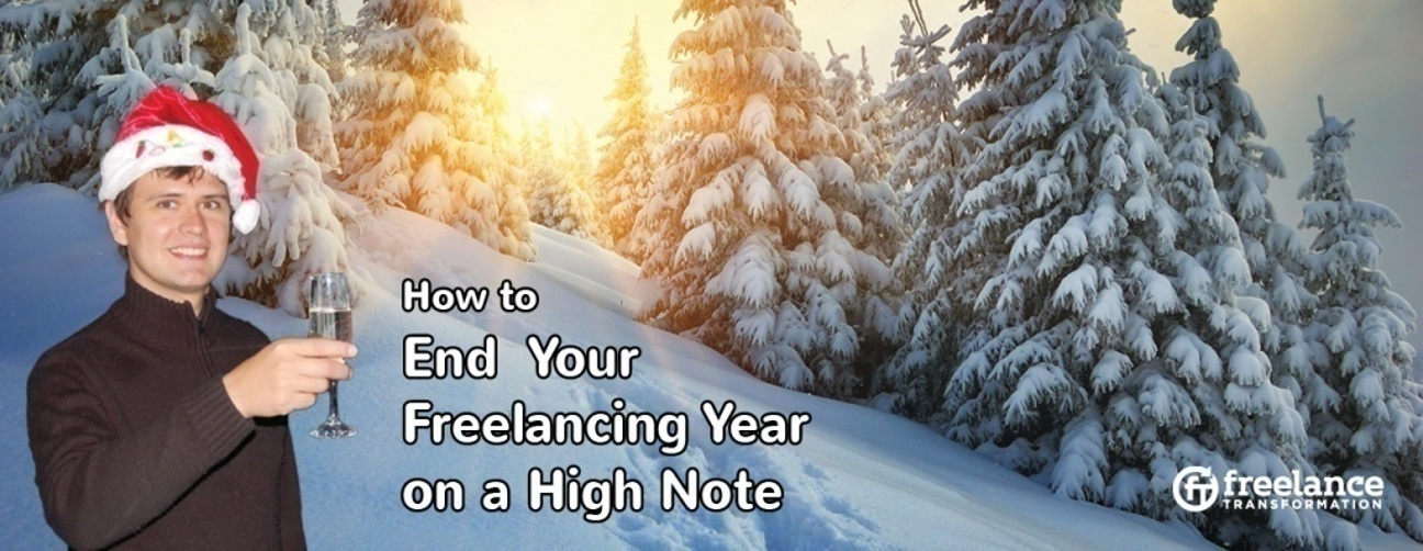 image for post - FT 041: How to End Your Freelancing Year on a High Note