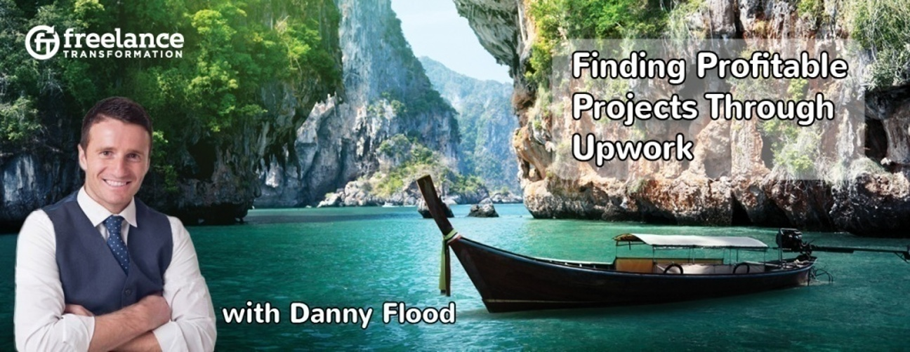 image for post - FT 043: Finding Profitable Projects Through Upwork with Danny Flood
