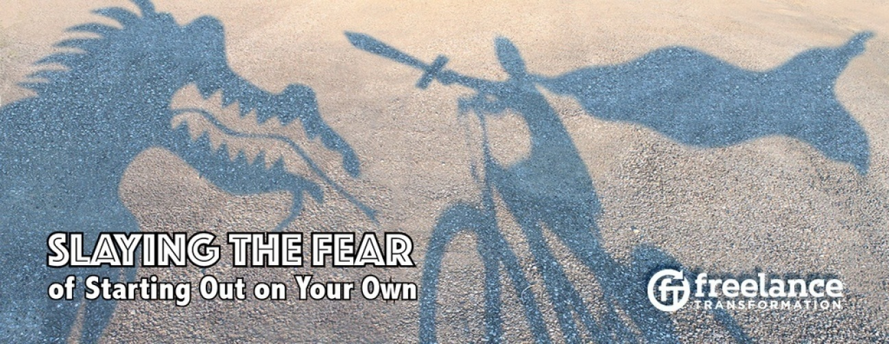 image for post - Slaying the Fear of Starting Out on Your Own