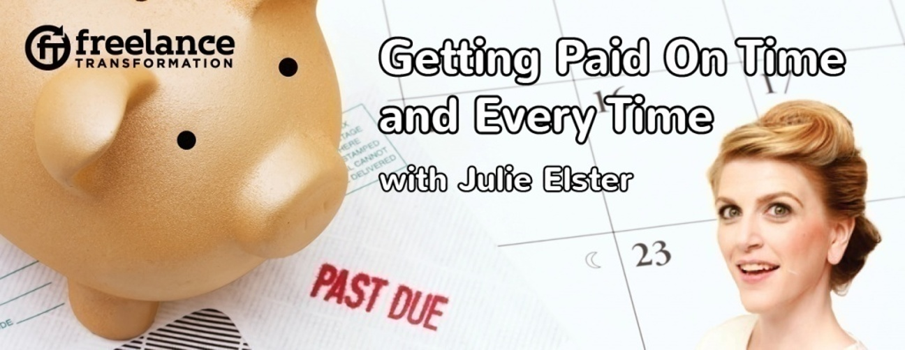 image for post - FT046: Getting Paid on Time and Every Time with Julie Elster