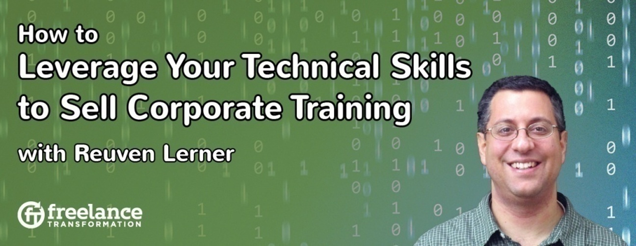image for post - FT 047: How to Leverage Your Technical Skills to Sell Corporate Training with Reuven Lerner