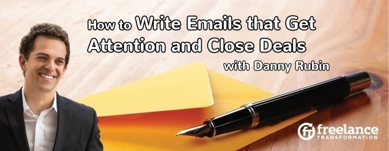 image for post - FT050: How to Write Emails that Get Attention and Close Deals with Danny Rubin