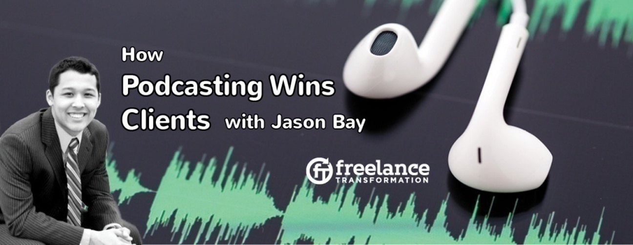 image for post - FT052: How Podcasting Wins Clients with Jason Bay