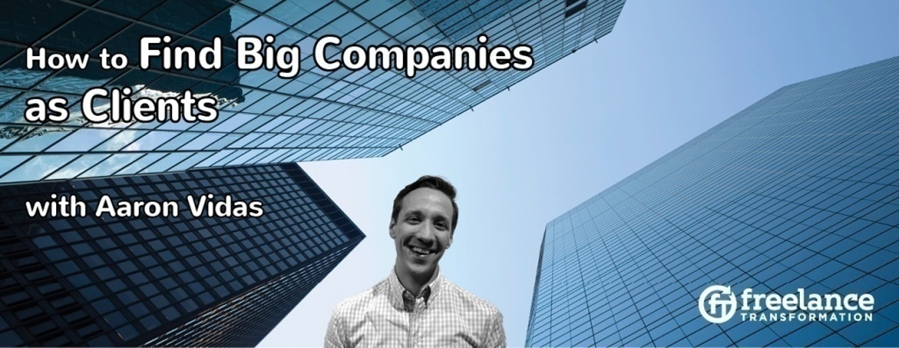 image for post - FT058: How to Find Big Companies as Clients with Aaron Vidas
