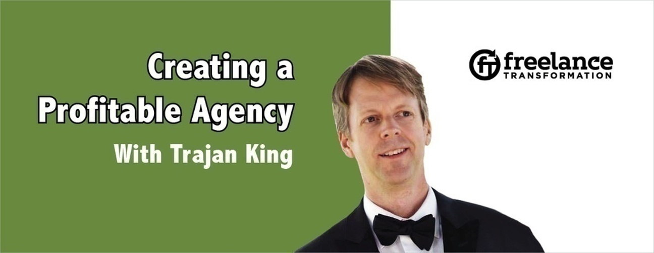 image for post - FT 005: Creating a Profitable Agency with Trajan King