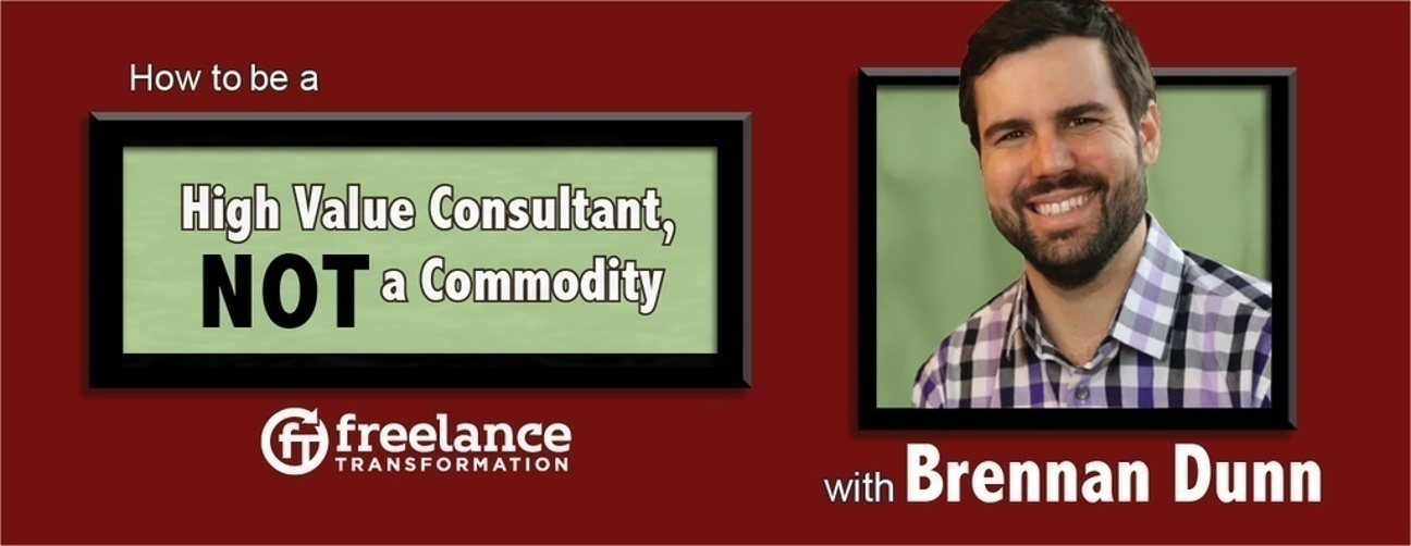 image for post - FT 006: How to Be a High Value Consultant with Brennan Dunn