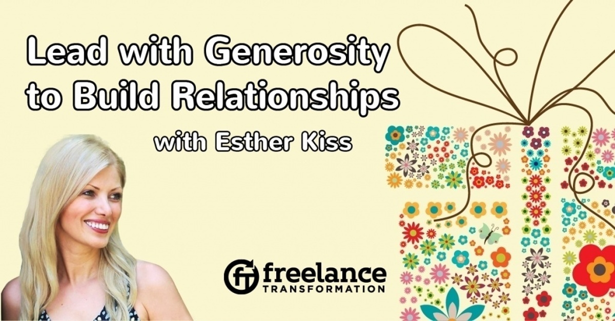 image for post - FT 086: Lead with Generosity to Build Relationships with Esther Kiss