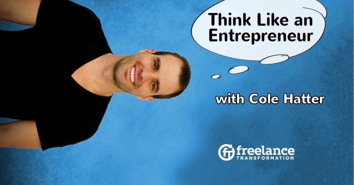 image for post - FT 085: Think Like an Entrepreneur with Cole Hatter