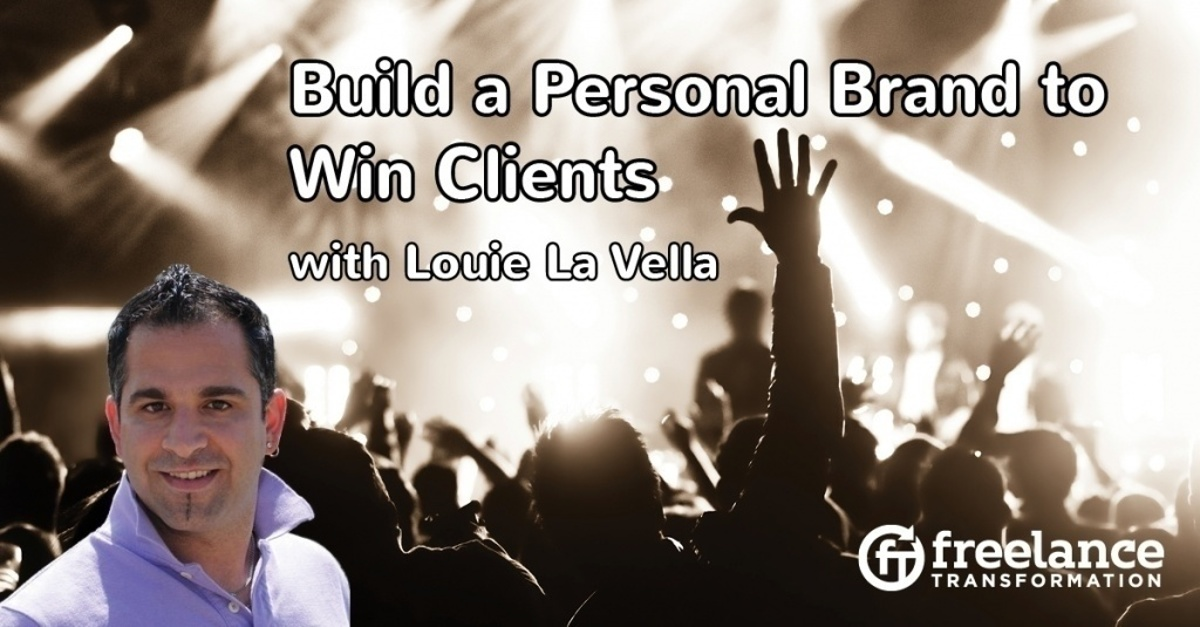 image for post - FT 082: Build a Personal Brand to Win Clients with Louie La Vella