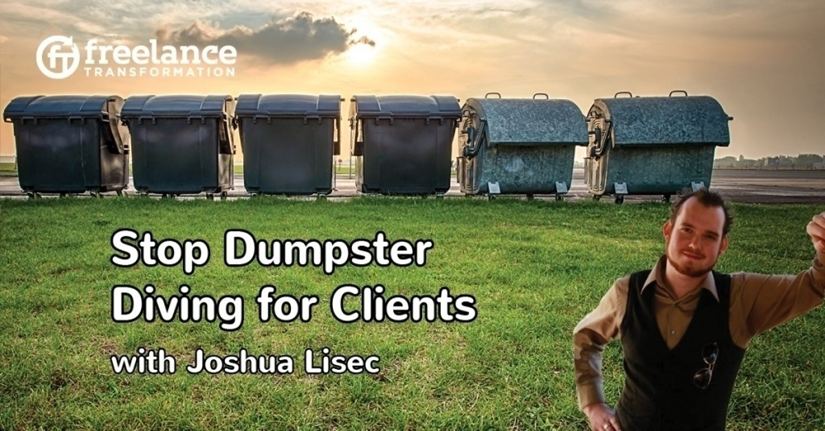 image for post - FT 081: Stop Dumpster Diving for Clients with Joshua Lisec