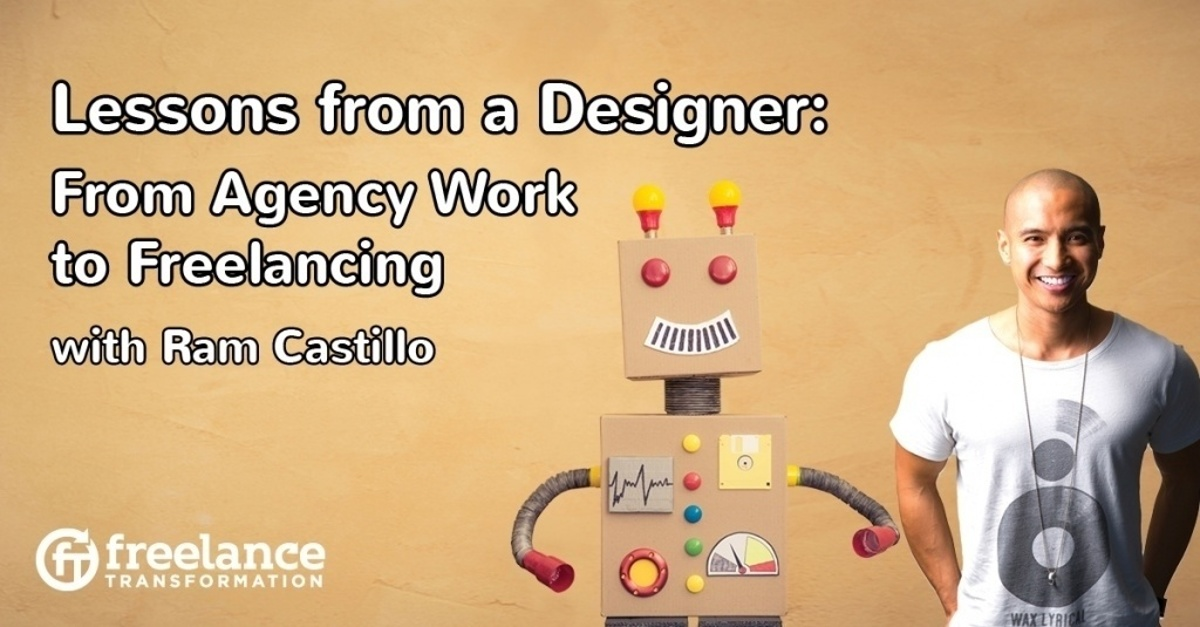 image for post - FT 078: Lessons from a Designer: From Agency Work to Freelancing with Ram Castillo