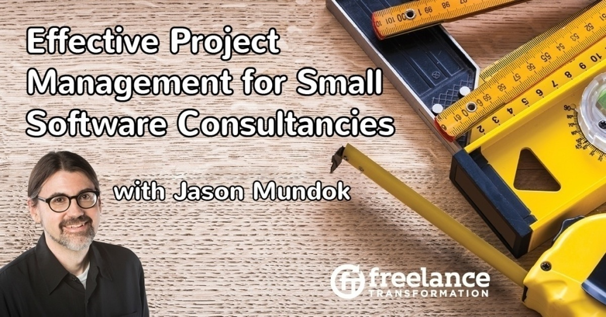 image for post - FT 077: Effective Project Management for Small Software Consultancies with Jason Mundok