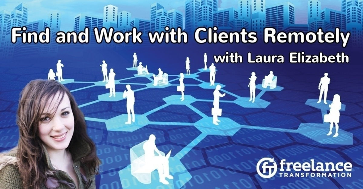 image for post - FT 076: Find and Work with Clients Remotely with Laura Elizabeth