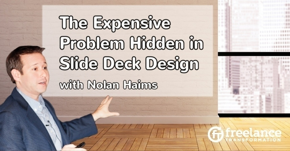 image for post - FT 068: The Expensive Problem Hidden in Slide Deck Design with Nolan Haims