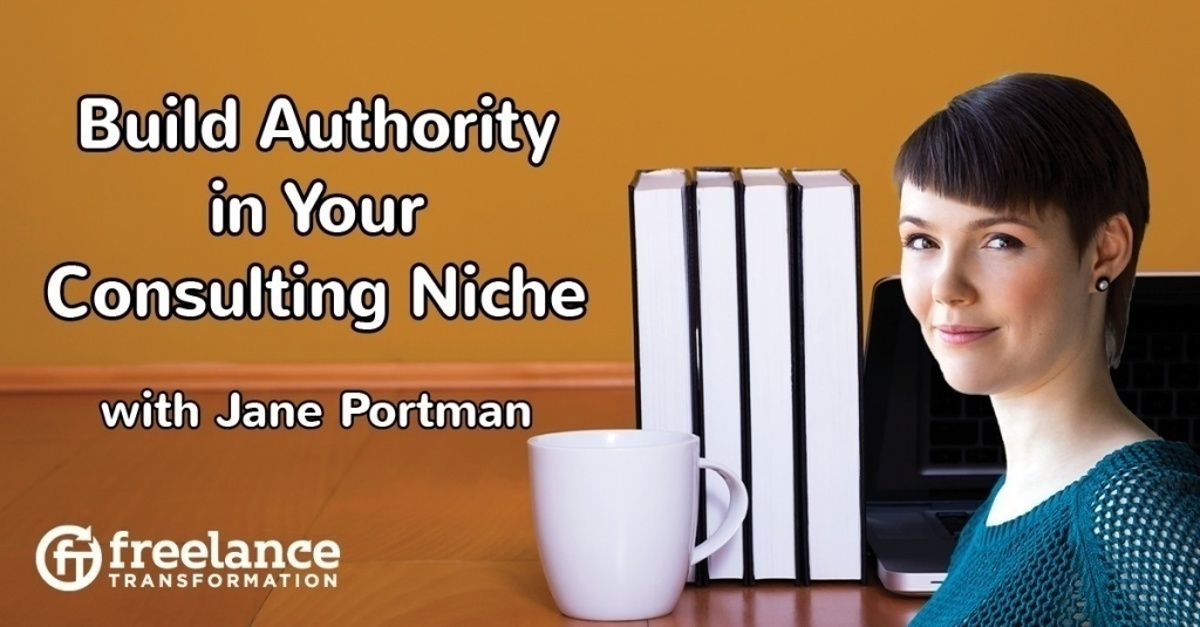 image for post - FT 067: Build Authority in Your Consulting Niche with Jane Portman
