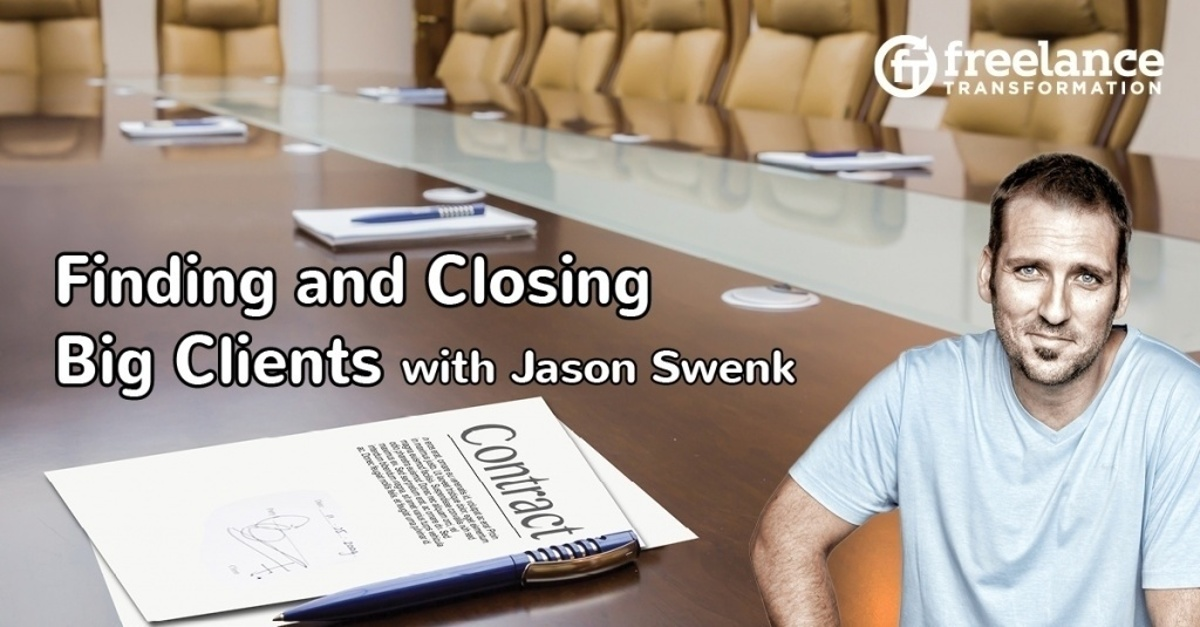 image for post - FT 065: Finding and Closing Big Clients with Jason Swenk