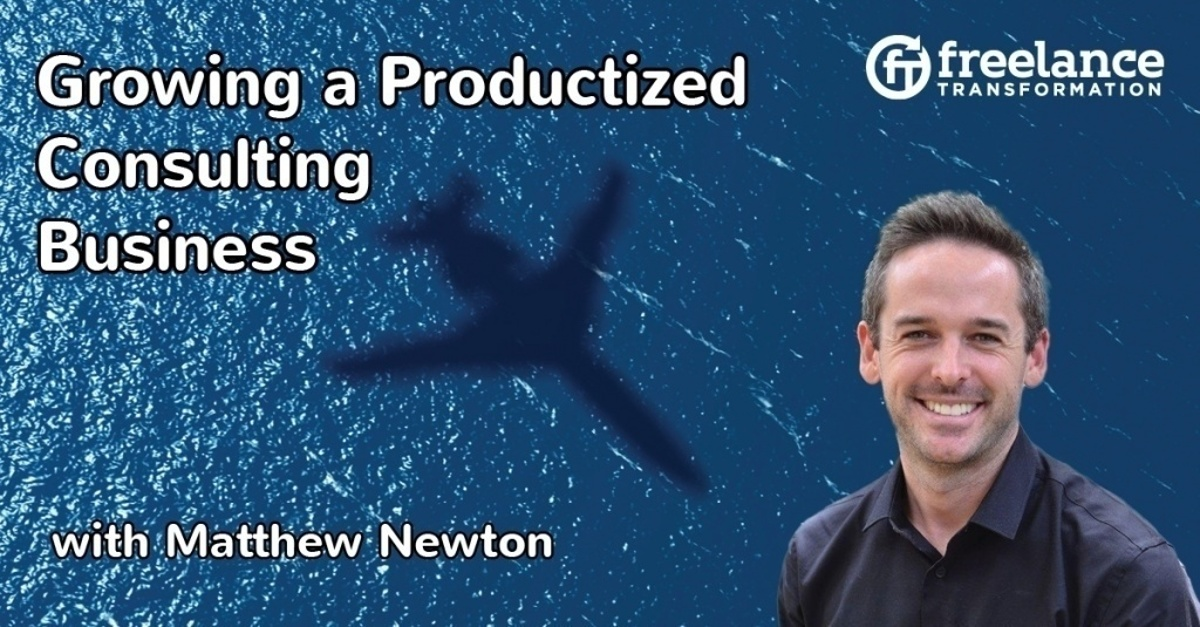 image for post - FT 064: Growing a Productized Consulting Business with Matthew Newton