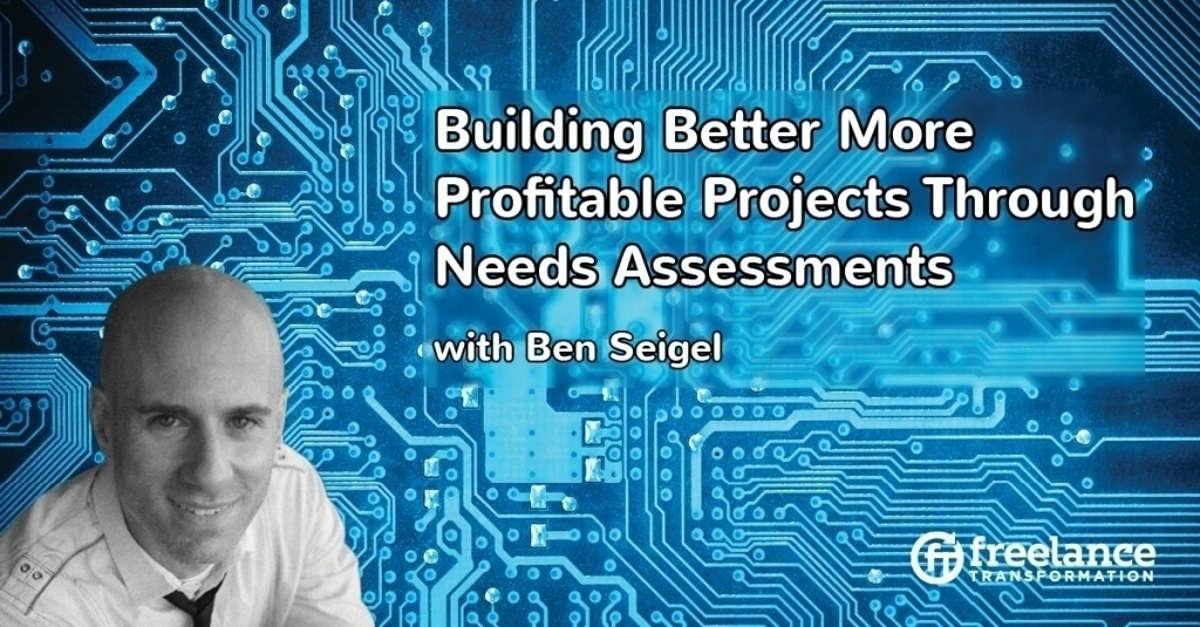 image for post - FT 063: Building Better More Profitable Projects Through Needs Assessments with Ben Seigel