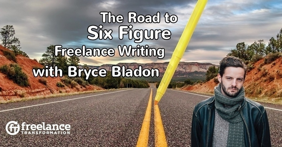 image for post - FT 059: The Road to Six Figure Freelance Writing with Bryce Bladon