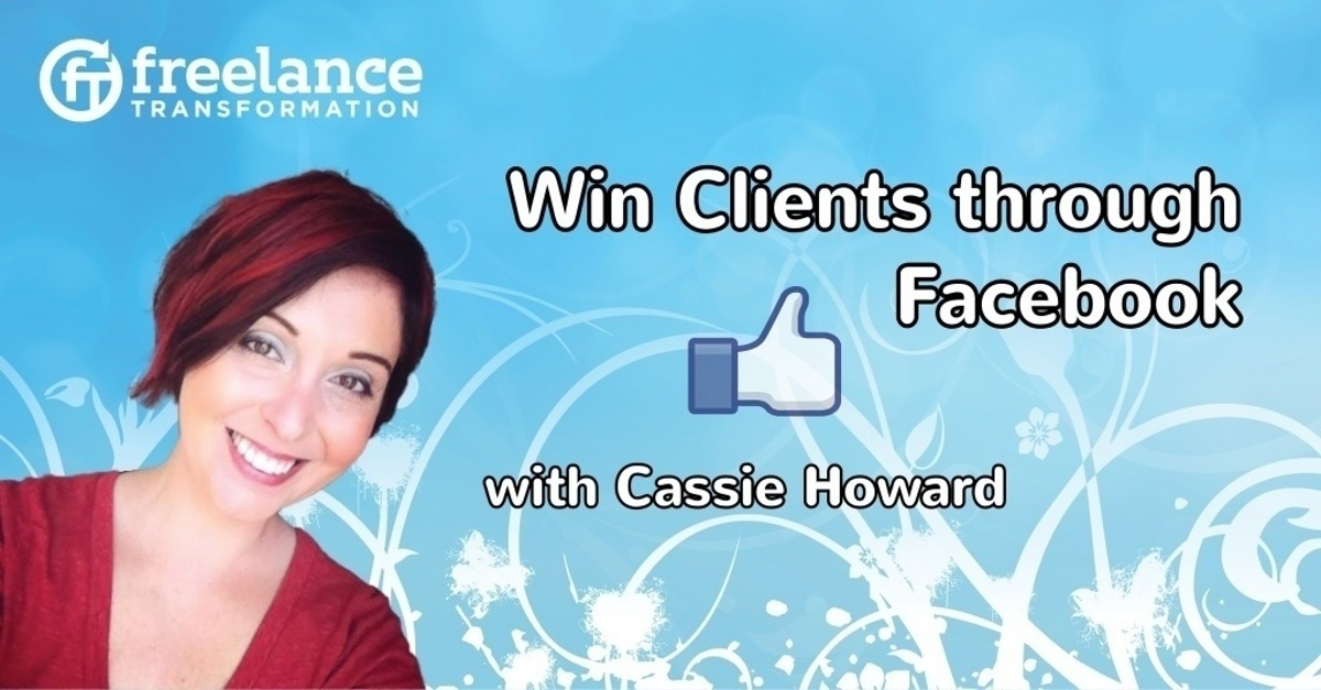 image for post - FT 089: Win Clients through Facebook with Cassie Howard