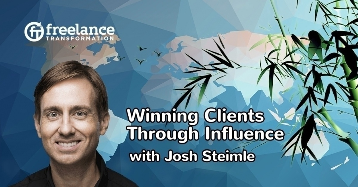 image for post - FT 097: Winning Clients Through Influence with Josh Steimle
