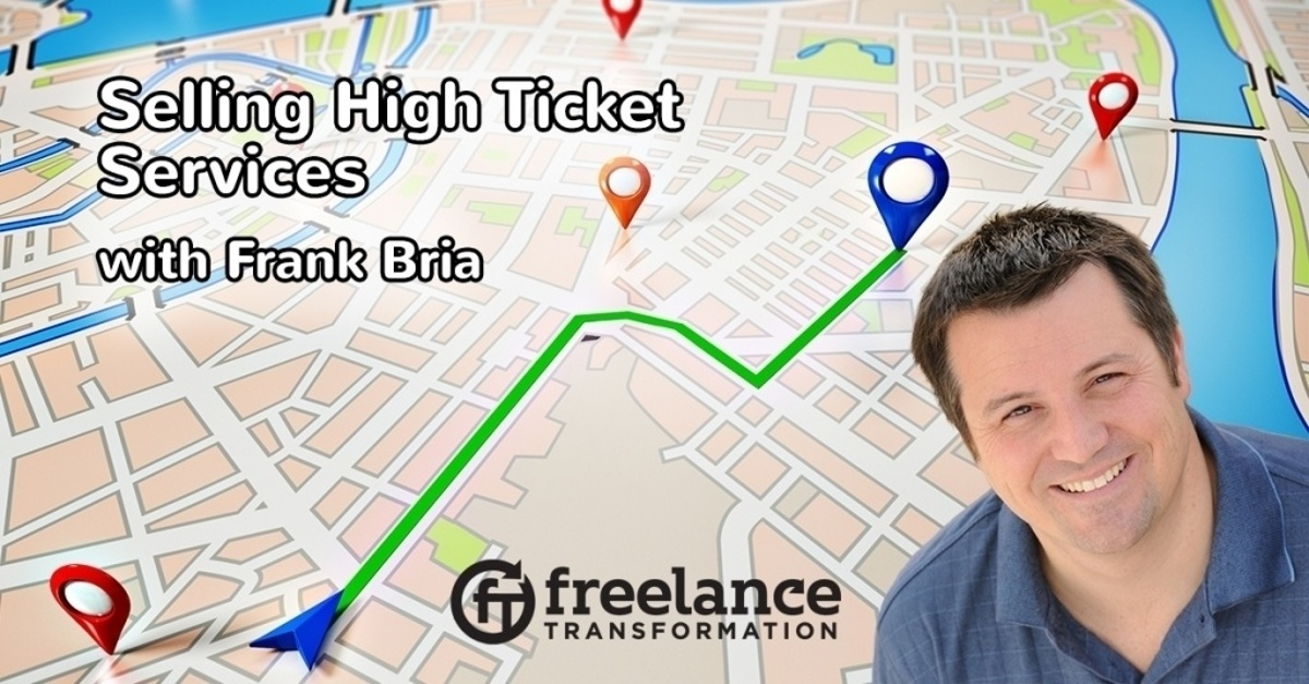 image for post - FT 098: Selling High Ticket Services with Frank Bria