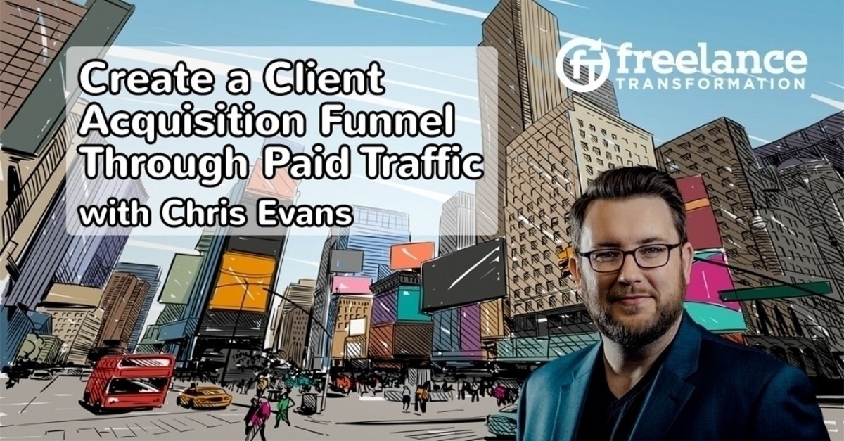image for post - FT 101: Create a Client Acquisition Funnel Through Paid Traffic with Chris Evans