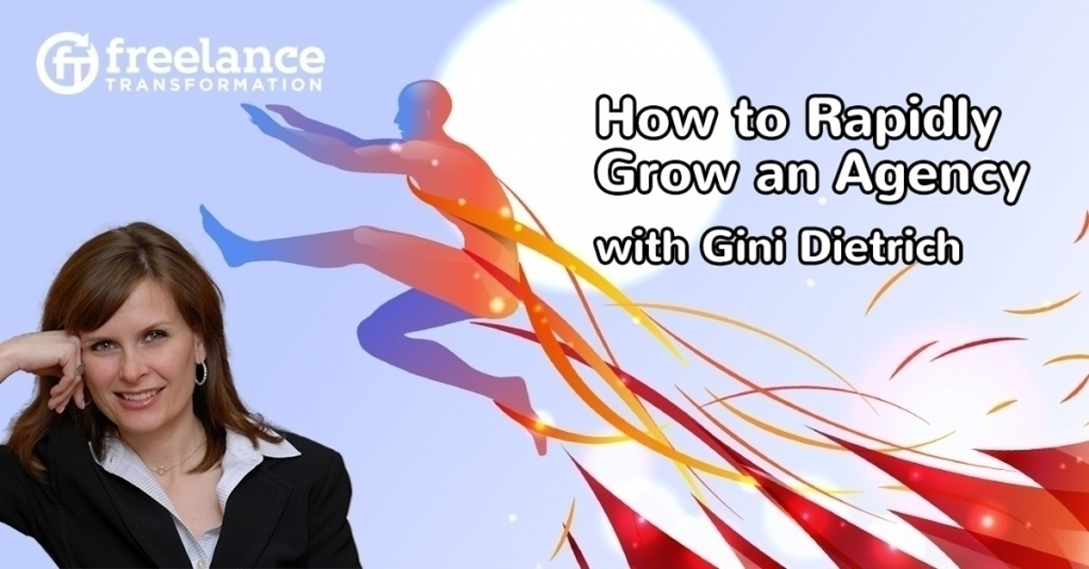 image for post - FT 103: How to Rapidly Grow an Agency with Gini Dietrich