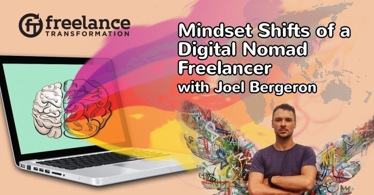 image for post - FT 104: Mindset Shifts of a Digital Nomad Freelancer with Joel Bergeron