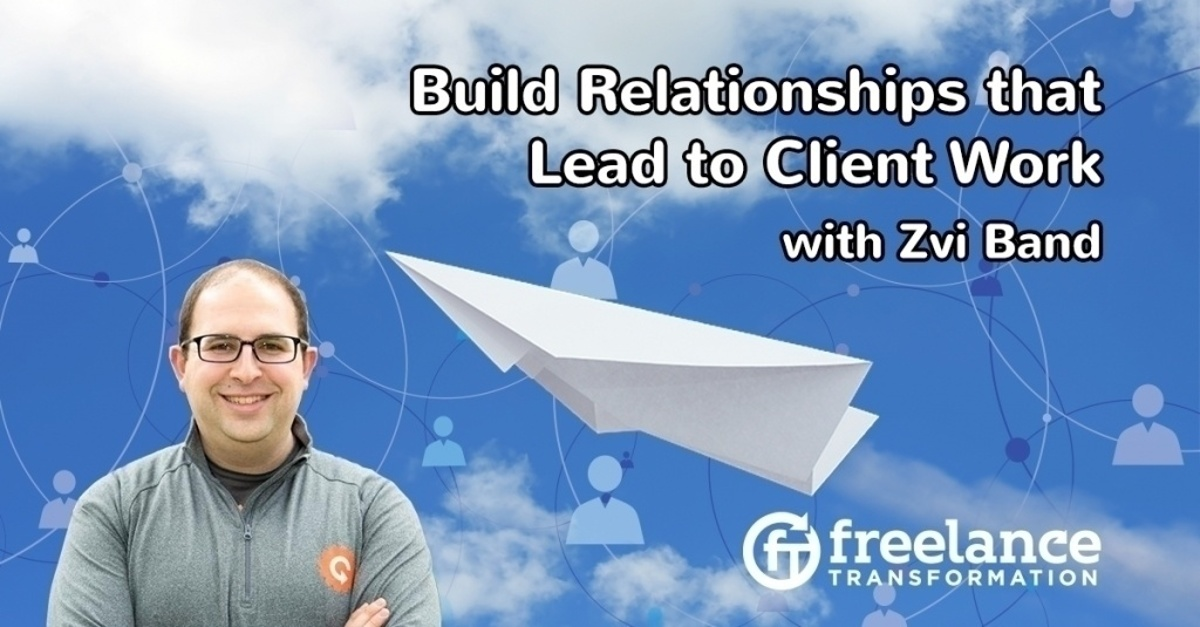 image for post - FT 108: Build Relationships that Lead to Client Work with Zvi Band