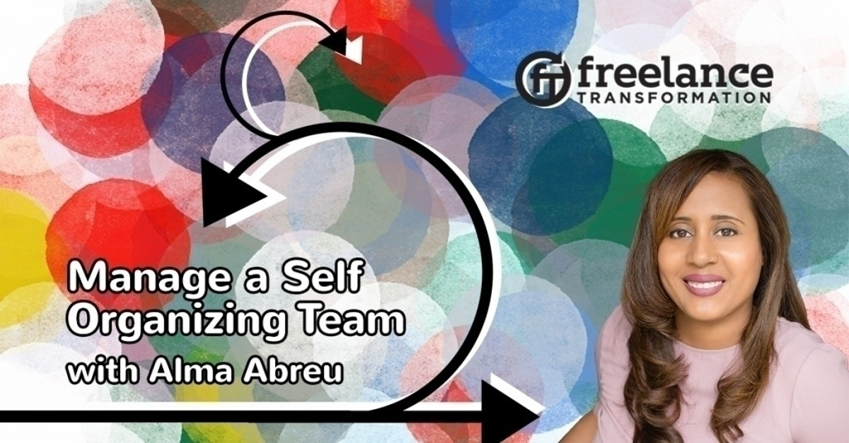 image for post - FT 109: Manage a Self Organizing Team with Alma Abreu