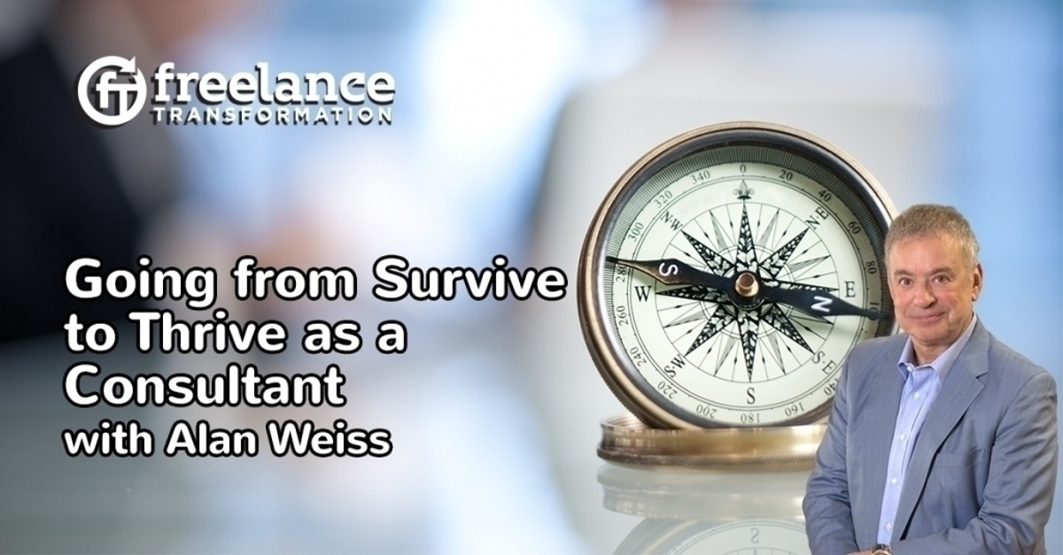 image for post - FT 112: Going from Surviving to Thriving as a Consultant with Alan Weiss