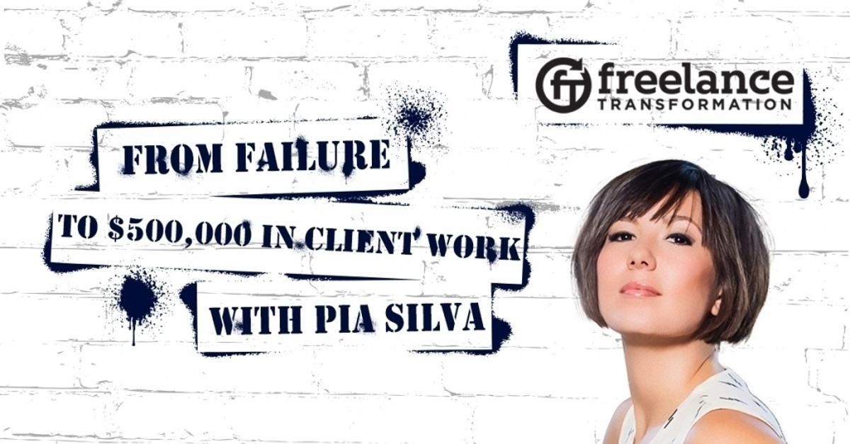 image for post - FT 113: From Failure to $500,000 in Client Work with Pia Silva