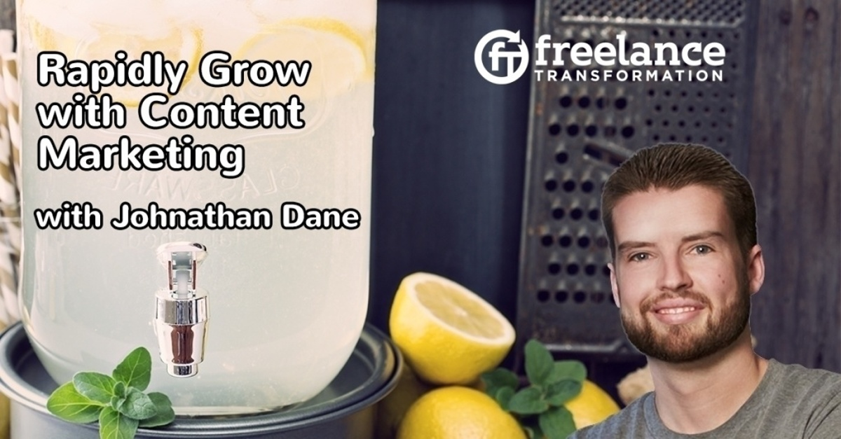 image for post - FT 117: Rapidly Build a Client Base with Creative Content Marketing with Johnathan Dane