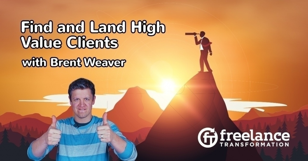 image for post - FT 118: Find and Land High Value Clients with Brent Weaver