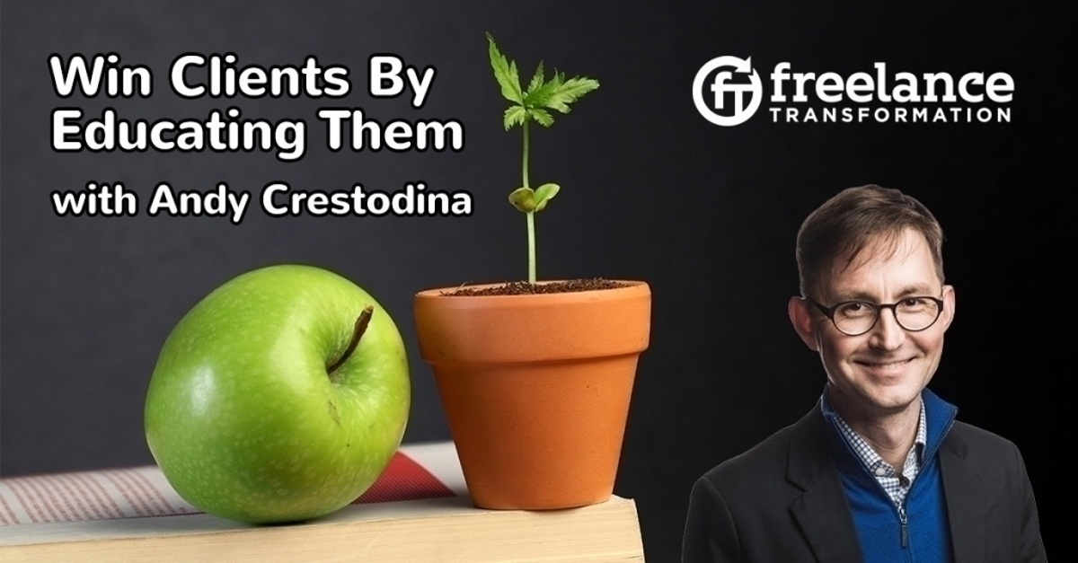 image for post - FT 119: Win Clients By Educating Them with Andy Crestodina