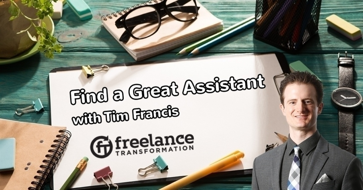 image for post - FT 122: How to Find a Great Assistant with Tim Francis