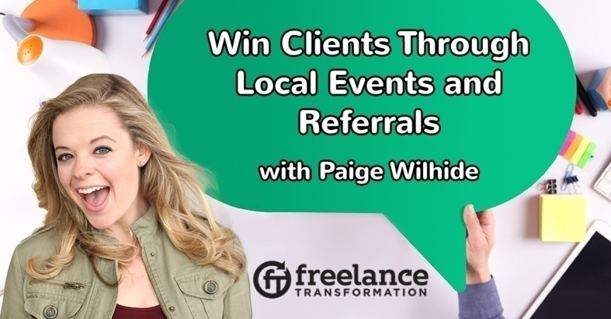 image for post - FT 123: Win Clients Through Local Events and Referrals with Paige Wilhide