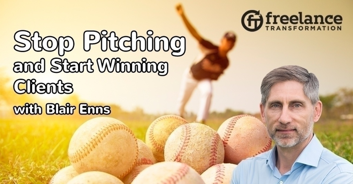 image for post - FT 124: Stop Pitching and Start Winning Clients with Blair Enns