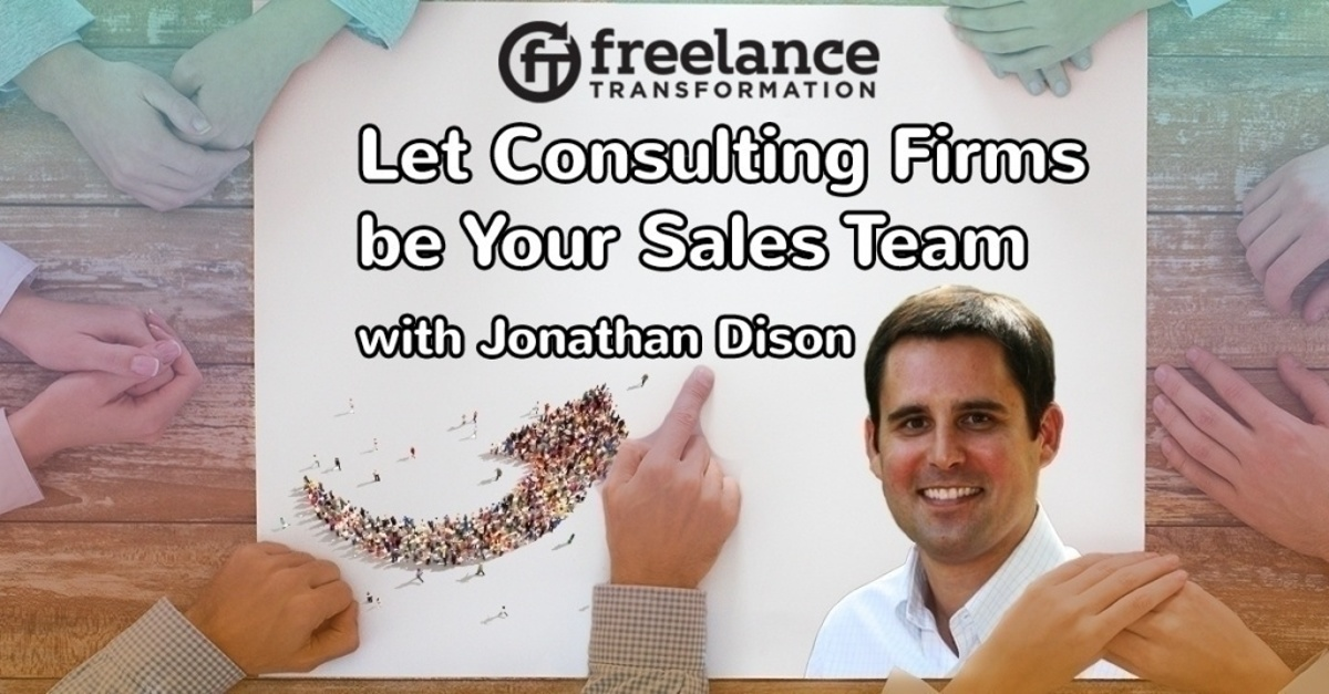 image for post - FT 125: Let Consulting Firms be Your Sales Team with Jonathan Dison
