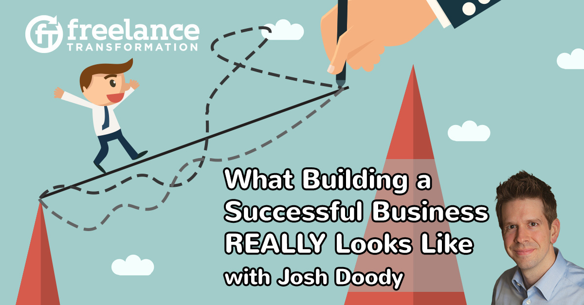 image for post -  FT 127: What Building a Successful Business Really Looks Like with Josh Doody