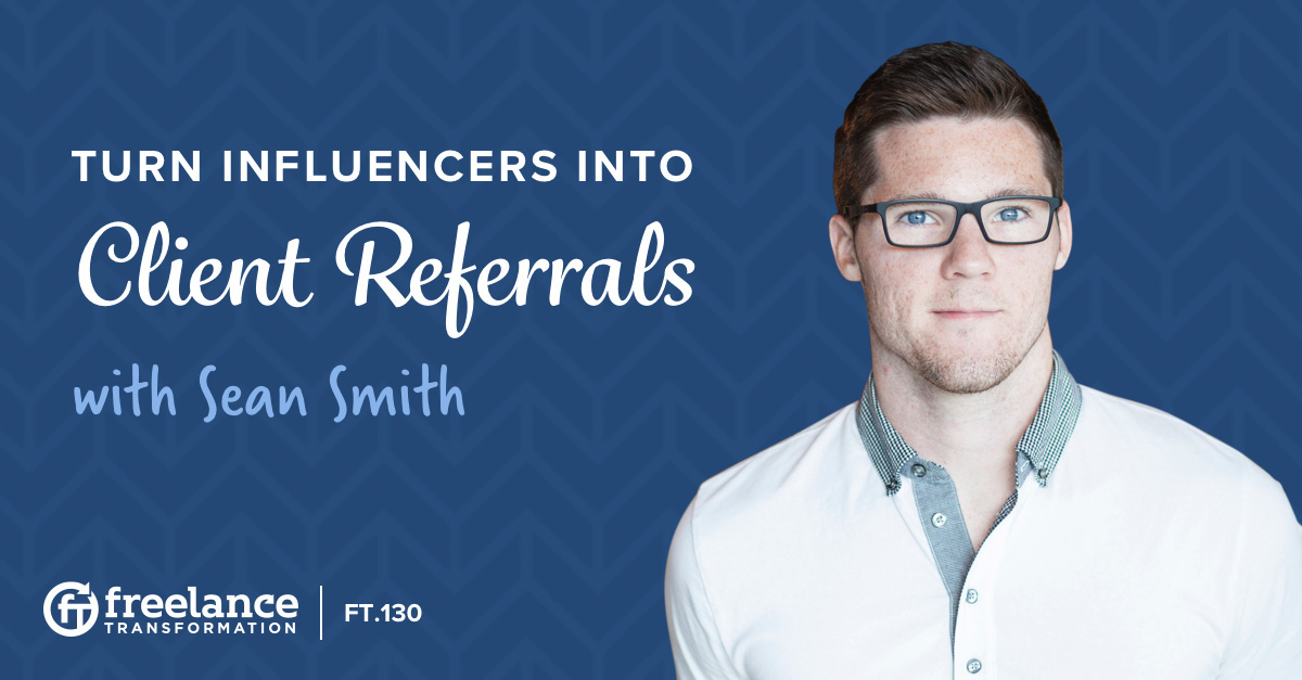 image for post - FT 130: Turn Influencers into Client Referrals with Sean Smith