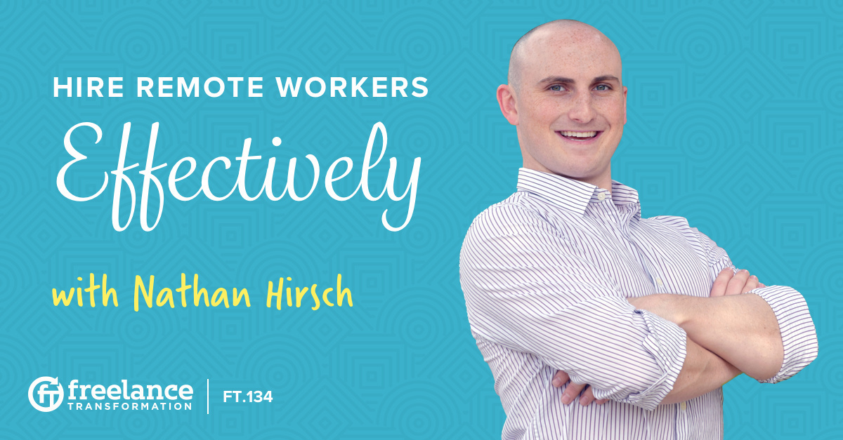 image for post - FT 134: Hire Remote Workers Effectively with Nathan Hirsch